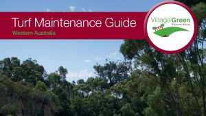Village Green advantage and maintenance guide WA
